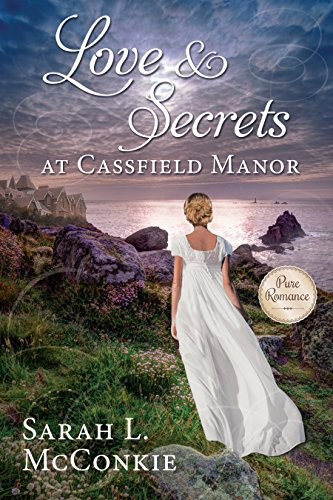 Love and Secrets at Cassfield Manor by Sweetwater Books