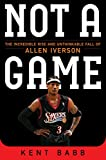 Not a Game: The Incredible Rise and Unthinkable