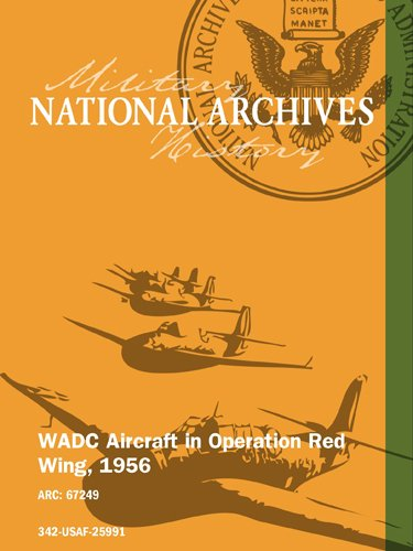 WADC AIRCRAFT IN OPERATION RED WING, 1956