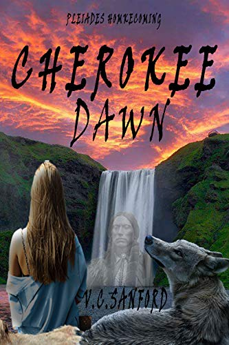 Cherokee Dawn (Pleiades Homecoming Book 2)