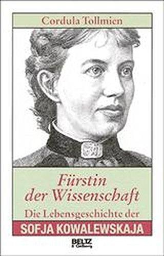 Fürstin der Wissenschaft: Die Lebensgeschichte der Sofja Kowalewskaja (Beltz & Gelberg - Biographie)