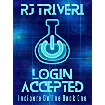 Login Accepted: A LitRPG Novel (Incipere Online Book 1)