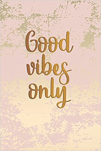 e19d48259 Good Vibes Only: Rose Gold Pastel Pink Lined Journal Notebook 120 Pages  Journal Paper Planner Art Sketchbook Diary (6 x 9) Soft Matte Cover (Female  ...