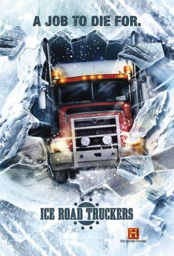 (Ice Road Truckers - Ready to Roll / Destination: Diamond Lake / Dash for the Cash / the Big Chill)