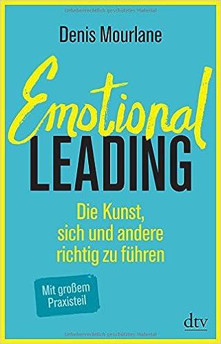 Cover des Buchs: Emotional Leading: Die Kunst, sich und andere richtig zu führen
