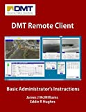 img - for DMT Remote Client: Basic Administrator's Instructions book / textbook / text book