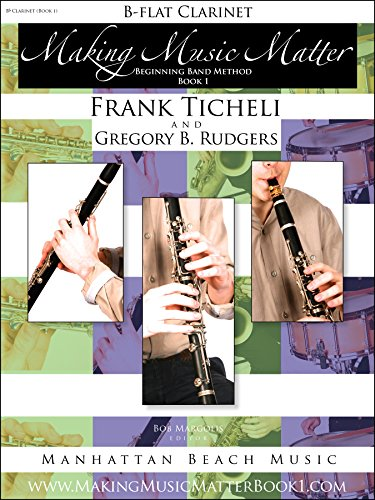 (Bb Clarinet, Making Music Matter, Book 1, Beginning Band (Making Music Matter Book 1))