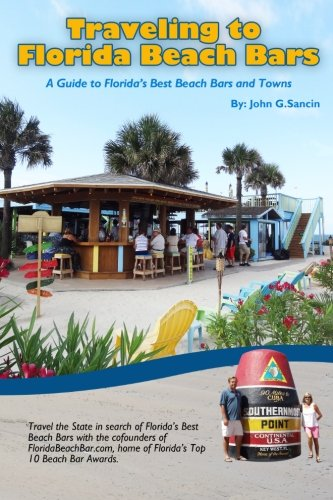 Traveling to Florida Beach Bars: A Guide to Florida's Best Beach Bars and Towns