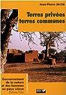 Terres privées, terres communes : Gouvernement de la nature et des hommes en pays winye (Burkina Faso) par Jacob