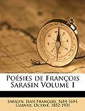 Poésies de François Sarasin, Sarasin Jean-François 1614-1654, Uzanne Octave 1852-1931, 1246419440