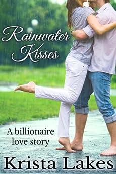 Rainwater Kisses Billionaire Love Story ebook product image