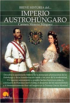 Breve historia del Imperio Austroh??ngaro (Spanish Edition) by Carmen Moreno M??nguez (2015-05-15)