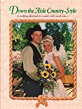 Down the Aisle Country-Style, Kathy Pohl, 0898212839