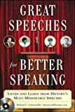Great Speeches For Better Speaking (Book + Audio CD): Listen and Learn from History's Most Memorable Speeches