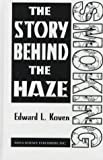 img - for Smoking: The Story Behind the Haze by Koven, Edward L. (1996) Hardcover book / textbook / text book