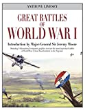 img - for Great Battles of World War I: Stunning 3-dimensional computer graphics recreate the most important battles of World War I, from Passchendaele to the Argonne by Anthony Livesey (2015-03-18) book / textbook / text book