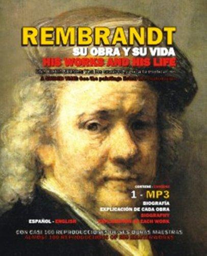 Descargar Libro Rembrandt: Su Obra Y Su Vida, Una Visita Guiada/ His Works And His Life, A Guided Visit Rembrandt Harmenszoon Van Rijn