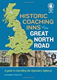 Historic Coaching Inns of the Great North Road - a Travellers' Guide to their past and Present