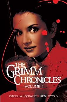 The Grimm Chronicles, Vol. 1 (The Grimm Chronicles Box Set) (English Edition) de [Fontaine, Isabella, Brosky, Ken]