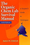 : The Organic Chem Lab Survival Manual: A Student's Guide to Techniques