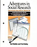Adventures in Socia Research : Data Analysis Using SPSS for Windows 95, Babbie, Earl R. and Halley, Fred, 0761985247