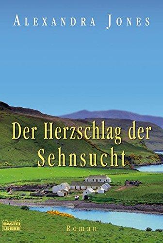 Der Herzschlag der Sehnsucht: Roman (Allgemeine Reihe. Bastei Lübbe Taschenbücher)