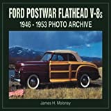 Ford Postwar Flathead V-8s, James H. Moloney, 1583880801