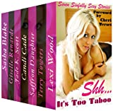 Shh... It's Too Taboo: Seven Sinfully Sexy Stories