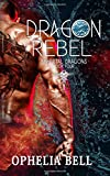 Dragon Rebel (Immortal Dragons) (Volume 4)