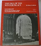 The Fall of the Winter Palace, November 1917, Robert C. Goldston, 0531021521