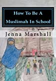 How To Be A Muslimah In School