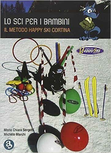 Télécharger des livres en espagnol Lo sci per i bambini. Il metodo Happy ski Cortina RTF