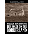 The House on the Borderland and Other Works by William Hope Hodgson (Halcyon Classics)