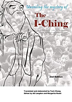 Unveiling the Mystery of the I Ching by [Chang, Tuck]