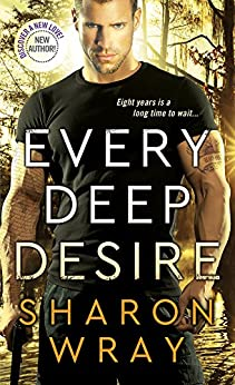 Every Deep Desire (Deadly Force) by [Wray, Sharon]