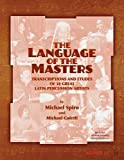 Language of the Masters: Etudes and Transcriptions of 10 Great Latin Percussion Artists