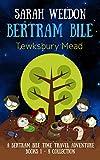 Tewksbury Mead: Books 1-8 Collection (Bertram Bile Time Travel Adventure Series Book 9)