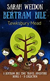 Tewksbury Mead: Books 1-8 Collection (Bertram Bile Time Travel Adventure Series Book 9)