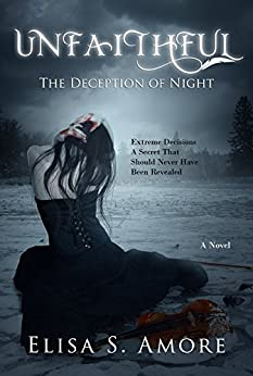 Unfaithful - The Deception of Night: (The Touched Paranormal Angel Romance Series, Book 2). (A Gothic Romance Based On A Norwegian Legend.) by [Amore, Elisa S.]