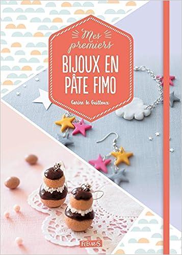 Amazon.fr , Mes premiers bijoux en pâte Fimo , Léa Eve, Carine Le Guilloux,  Fabrice Besse , Livres