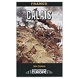 img - for Calais (Battleground Europe) book / textbook / text book