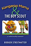 Kangaroo Mama and the Boy Scout, Streitmatter Rodger, 1441513272