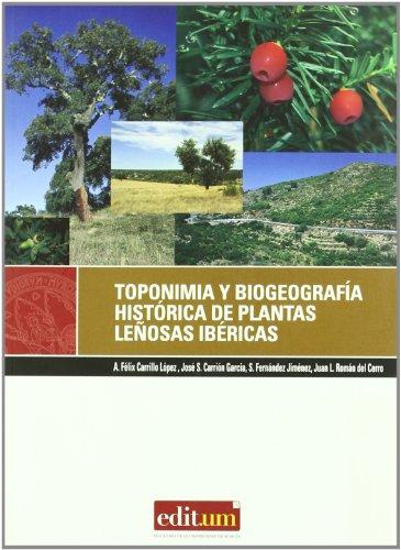 Descargar Libro Toponimia Y Biogeografía Histórica De Plantas Leñosas Ibéricas A. Felix Carrillo López