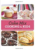 Cake Mix Cooking for Kids, Stephanie Ashcraft, 142361917X