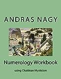 Numerology Workbook: using Chaldean Mysticism