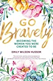 #3: Go Bravely: Becoming the Woman You Were Created to Be