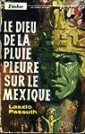 LE DIEU DE LA PLUIE PLEURE SUR LE MEXIQUE par Passuth