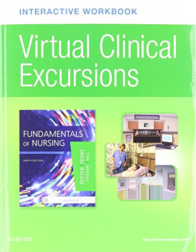 Virtual Clinical Excursions Online And Print Workbook For Fundamentals Of Nursing  9E