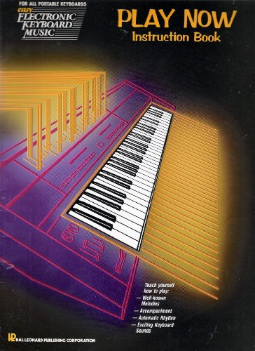 Easy Electronic Keyboard Music for All Portable Keyboards: Play Now Instruction Book
