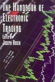 Handbook of Electronic Trading, Joe Rosen, 0981464602